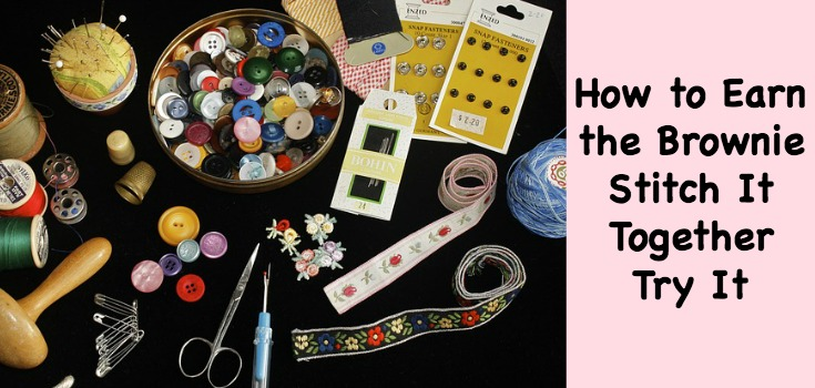 How to Earn the Brownie Stitch it Together Try It Badge