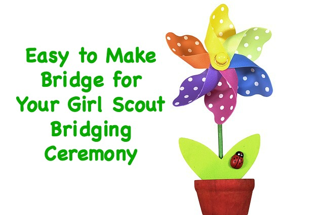 Instructions on how to make an easy bridge for your Girl Scout bridging ceremony