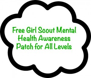 The International Bipolar Foundation has a free mental health awareness program that comes with a free patch for each girl who completes it.