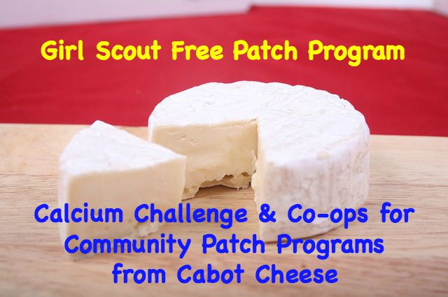Girl Scouts can earn a free patch with the Calcium Challenge & Co-ops for Community Patch Programs from Cabot Cheese.