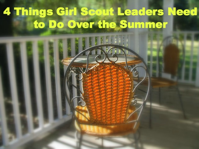 Doing these 4 things over the summer should help Girl Scout leaders start the new scouting year on the right foot. Even if you do only one or two, you will be ahead of the game when your troop begins meeting again.