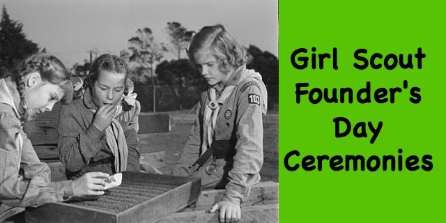 Resources for leader's to plan their own Girl Scout Founder's Day ceremony during their troop meeting.