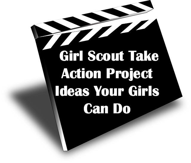 Ideas for Girl Scout Take Action Projects that girls can do.