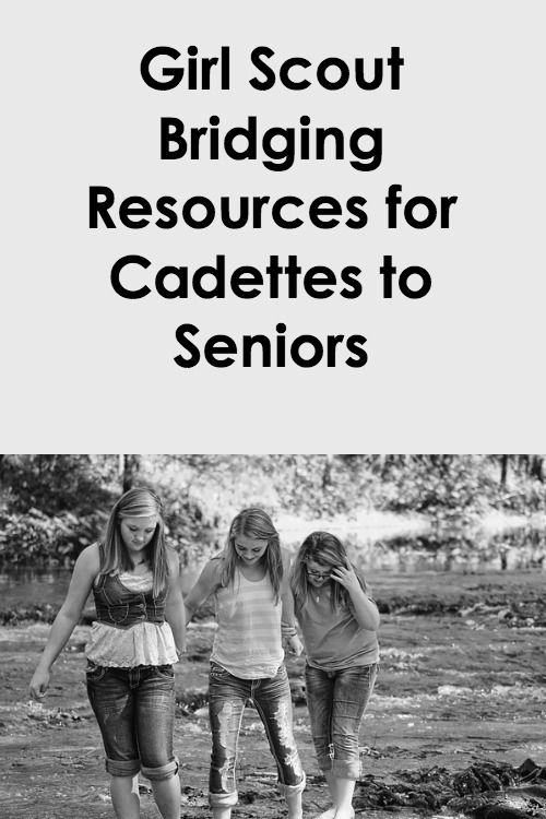 Girl Scout Bridging Resources for Cadettes to Seniors