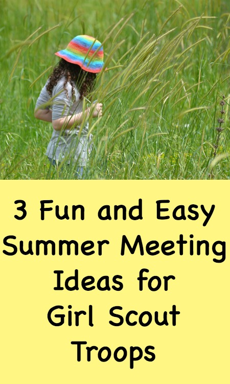 Here are 3 fun and easy to implement summer meeting ideas for leaders to do with their troop.