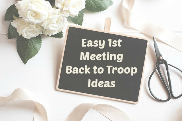 easy Girl Scout Back to Troop ideas for all levels
