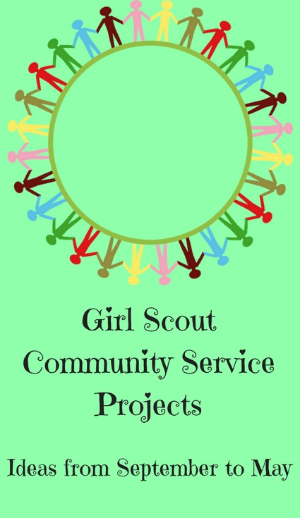Girl Scout Community Service Projects All Year Long-Ideas for every month and every season