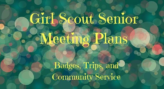 Girl Scout Senior Meeting Plans