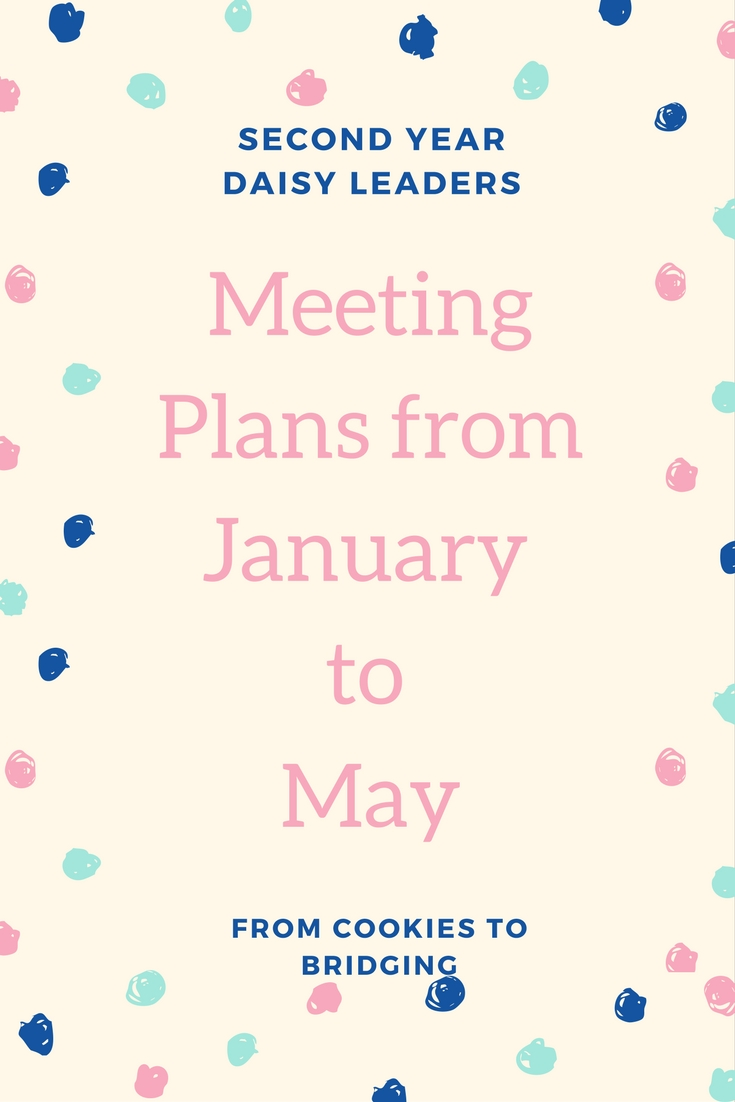 Second Year Girl Scout Daisies Meeting Plans from January to May